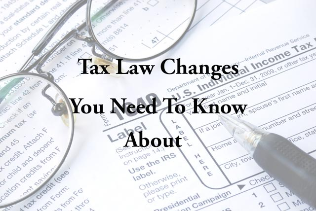 Tax Law Changes You Need To Know About
